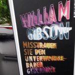 William Gibson – Misstrauen Sie dem unverwechselbaren Geschmack