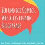 Start der Blogparade: Ich und die Comics. Wie alles begann.