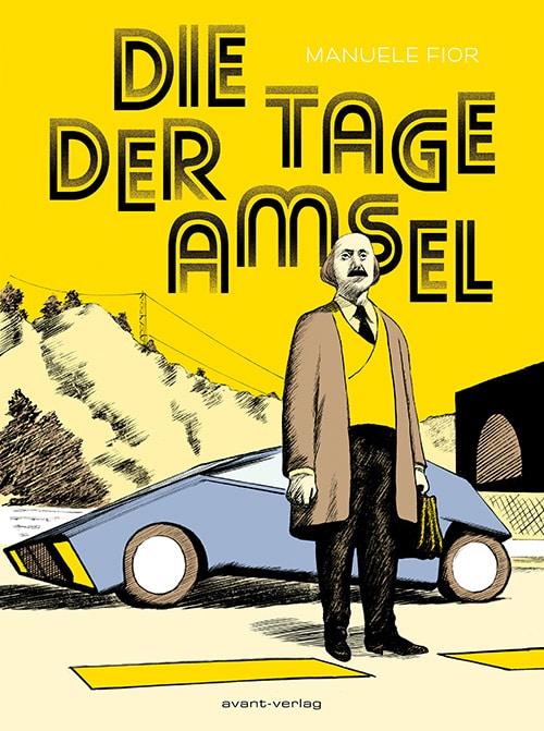 Tage der Amsel Cover in gelb. Ein Mann in Trenchcoat steht vor einem futuristischen Auto