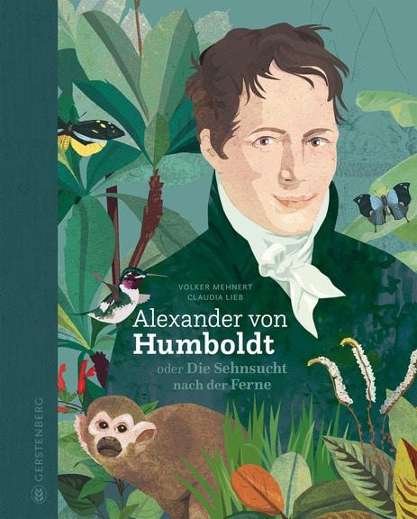 Cover des Buches zeigt eine Zeichnung von Alexander von Humboldt im Dschungel umringt von einem Affen und Vögeln